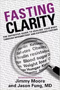 Fasting Clarity: The Definitive Guide to Healing Your Body Through Intermittent Fasting and Extended Fasting