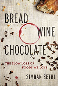 Bread, Wine, Chocolate: The Slow Loss of the Foods We Love