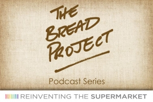 The Bread Project Podcast Series