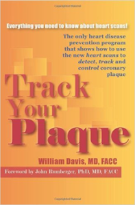 Track Your Plaque: The only heart disease prevention program that shows how to use the new heart scans to detect, track and control coronary plaque